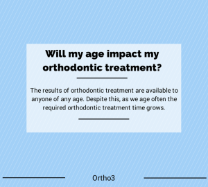 Will my age impact my orthodontic treatment?